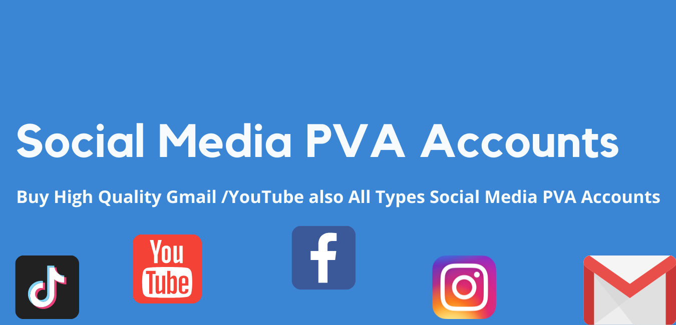 Buy High Quality Gmail YouTube also All Types Social Media PVA Accounts